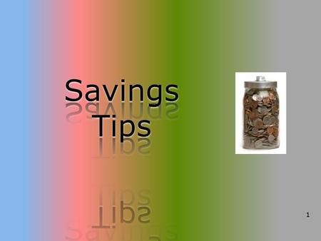 1. 2 What is Savings? It's the money you have left after paying all of your expenses.
