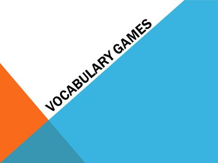 VOCABULARY GAMES. WHY IS VOCABULARY SO IMPORTANT? Being a better reader is all about exposure to words. The more words students interact with, the wider.