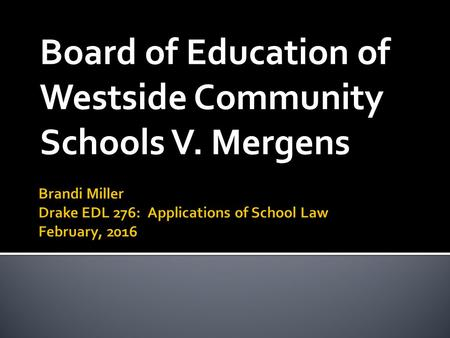Board of Education of Westside Community Schools V. Mergens.
