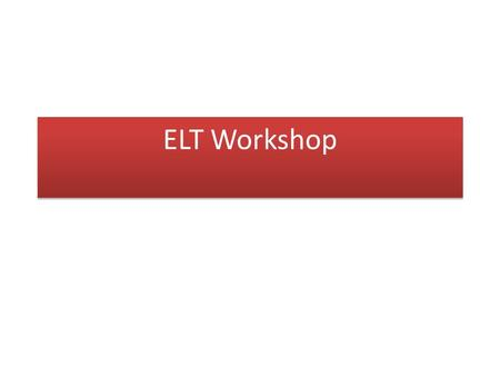 ELT Workshop. Correction Techniques Mistakes and errors are bound to occur in any learning environment. Learners should be made aware of their mistakes.