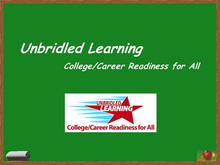 Unbridled Learning College/Career Readiness for All.