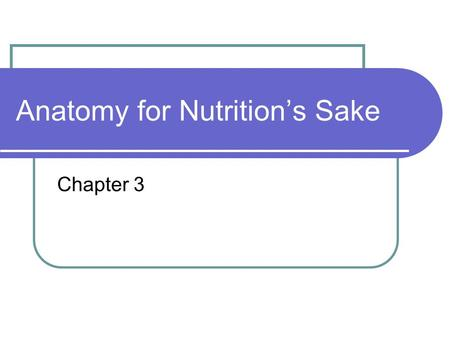 Anatomy for Nutrition's Sake Chapter 3. The Digestive System The gastrointestinal tract Layers of the GI tract wall Mouth Esophagus Stomach Small intestine.