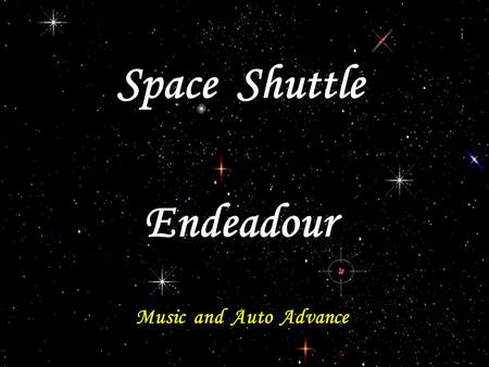 Space Shuttle Endeadour Music and Auto Advance 1) In the 16th night landing at NASA's Kennedy Space Center, space shuttle Endeavour approaches Runway.