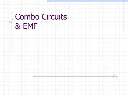 Combo Circuits & EMF. How much current flows from the battery in the circuit below? 12V 400  500  700 