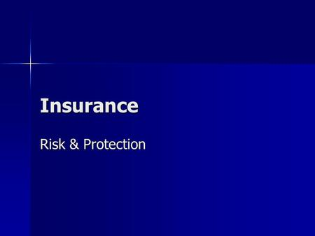 Insurance Risk & Protection. Can you believe? Insurance claims involving teens 100% higher than adults Insurance claims involving teens 100% higher than.