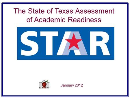The State of Texas Assessment of Academic Readiness January 2012.