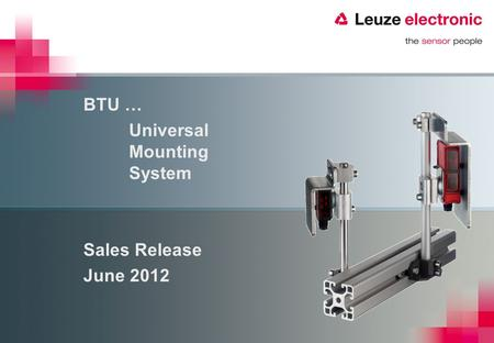 BTU … Universal Mounting System Sales Release June 2012.