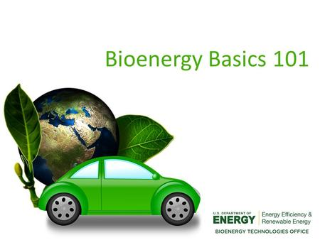 Bioenergy Basics 101 Biobenefits Check Your Source Fueling the Future From Field To Pump The Raw Materials Fun in the Sun 500 400 300 200 100 500 400.