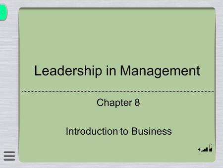 Leadership in Management Chapter 8 Introduction to Business.
