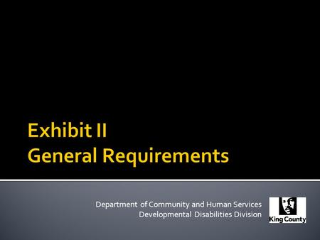 Department of Community and Human Services Developmental Disabilities Division.