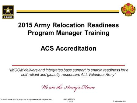 """IMCOM delivers and integrates base support to enable readiness for a self-reliant and globally-responsive ALL Volunteer Army UNCLASSIFIED 1 of 25 3 September."