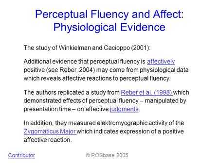 Perceptual Fluency and Affect: Physiological Evidence The authors replicated a study from Reber et al. (1998) which demonstrated effects of perceptual.