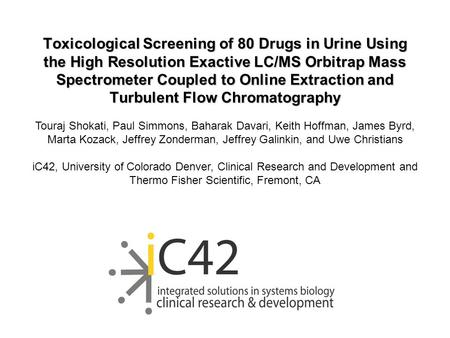 Toxicological Screening of 80 Drugs in Urine Using the High Resolution Exactive LC/MS Orbitrap Mass Spectrometer Coupled to Online Extraction and Turbulent.
