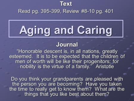 "Aging and Caring Journal ""Honorable descent is, in all nations, greatly esteemed. It is to be expected that the children of men of worth will be like their."