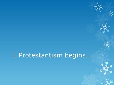 I Protestantism begins…. 1 st Lecture! Write down important things you hear from Mr. Tobin These will help you  Martin Luther  95 thesis  John Calvin.