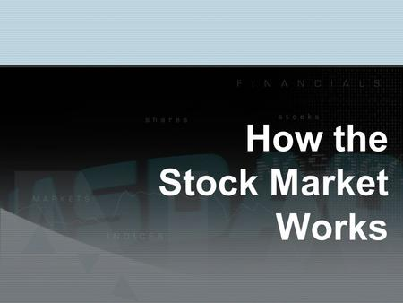 How the Stock Market Works. Corporations Corporation: a business that sells shares of stock to the public Stock: a certificate of ownership of a company.