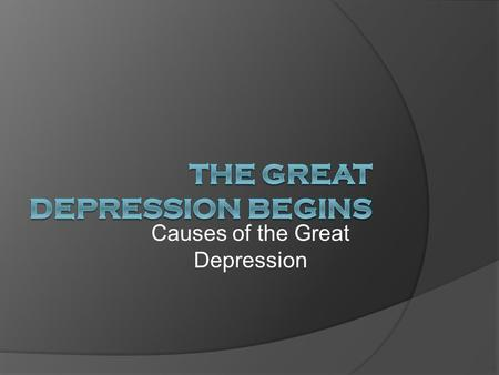 Causes of the Great Depression. 1. Industry  Overproduction of goods  Railroads lost business to new forms of transportation.  Coal mining was hit.