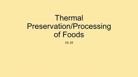 Thermal Preservation/Processing of Foods