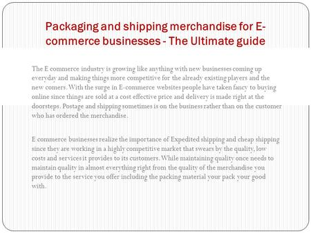 The E commerce industry is growing like anything with new businesses coming up everyday and making things more competitive for the already existing players.