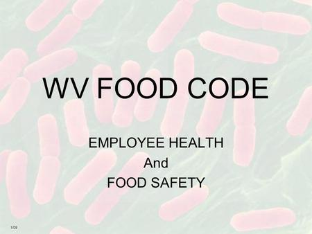 WV FOOD CODE EMPLOYEE HEALTH And FOOD SAFETY 1/09.