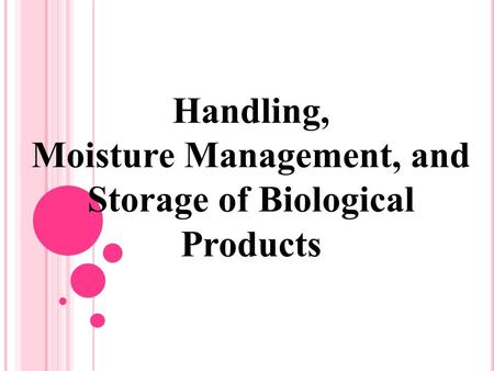 Handling, Moisture Management, and Storage of Biological Products.