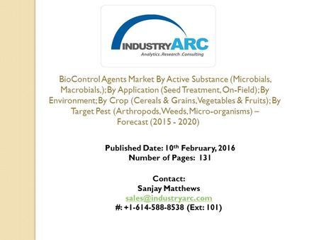 BioControl Agents Market By Active Substance (Microbials, Macrobials,); By Application (Seed Treatment, On-Field); By Environment; By Crop (Cereals & Grains,