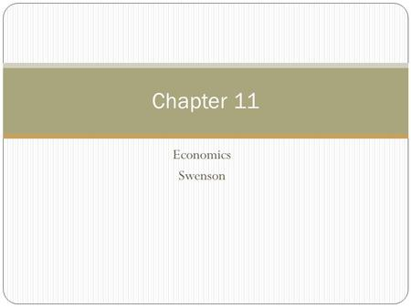 Economics Swenson Chapter 11. Econ 4/27 1. Current events 2. Chapter 11.1 notes 3. McDonalds video, part two – ten facts learned about company + reflection.