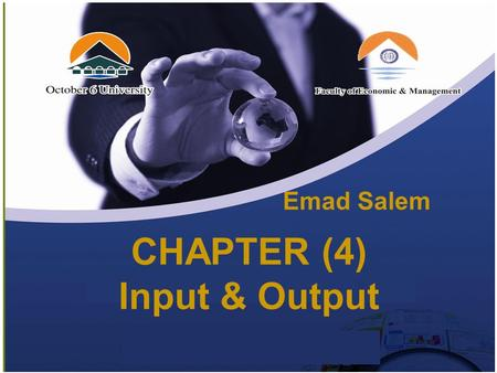 CHAPTER (4) Input & Output Emad Salem. The Input units: 1) Keyboard. 2) Mouse. 3) Scanner. 4) Voice Input. 5) Touch Screens. 6) Digital Cameras. 7) Joystick.