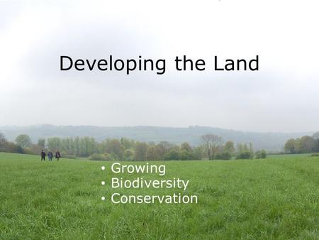 Developing the Land Growing Biodiversity Conservation.