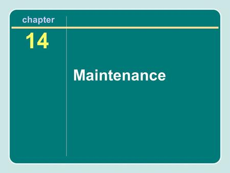 Maintenance 14 chapter. Maintenance as a Management Function Maintenance as a management function can be a critical contributor to facility use. If not.