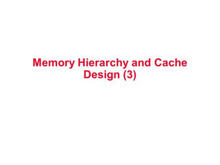 Memory Hierarchy and Cache Design (3). Reducing Cache Miss Penalty 1. Giving priority to read misses over writes 2. Sub-block placement for reduced miss.