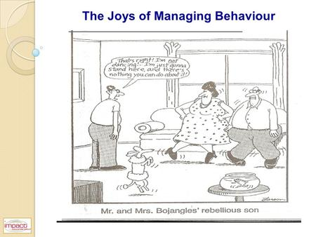 The Joys of Managing Behaviour. Plimmerton School's Responsibility Approach Why? What? How?