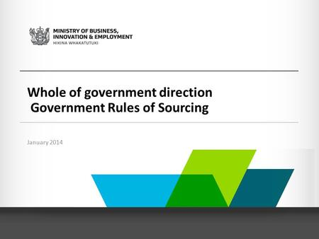 Whole of government direction Government Rules of Sourcing January 2014.