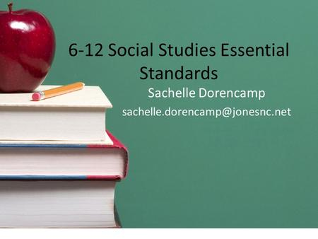 6-12 Social Studies Essential Standards Sachelle Dorencamp
