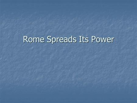 Rome Spreads Its Power. Opener Who were considered citizens in the Roman Republic? Who were considered citizens in the Roman Republic? What were the twelve.