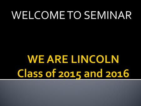 WELCOME TO SEMINAR. Monday, November 3, 2014  Do Now  Write about a challenge that you have overcome. Describe the challenge and the steps you took.