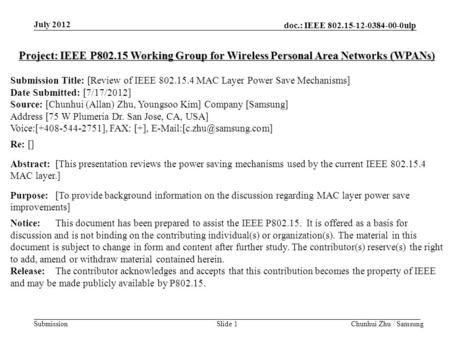 Doc.: IEEE 802.15-12-0384-00-0ulp Submission Slide 1 July 2012 Project: IEEE P802.15 Working Group for Wireless Personal Area Networks (WPANs) Submission.