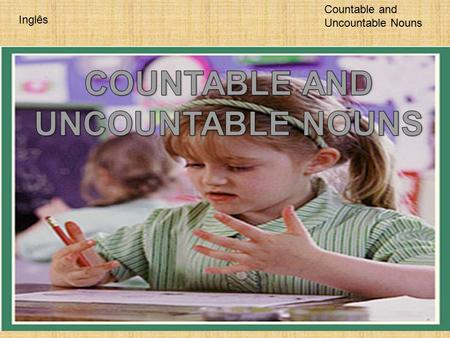 Inglês Countable and Uncountable Nouns. Inglês Countable and Uncountable Nouns Articles are a type of noun modifier that precedes a noun. There are two.