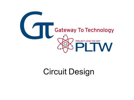 Circuit Design Circuit Design Gateway To Technology®