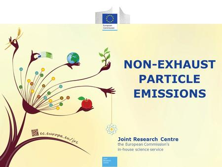 Joint Research Centre the European Commission's in-house science service NON-EXHAUST PARTICLE EMISSIONS.