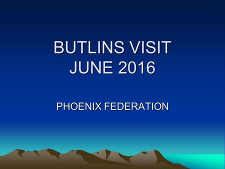BUTLINS VISIT JUNE 2016 PHOENIX FEDERATION. BASIC INFORMATION 36 children – 20 girls and 16 boys 10 Staff (Female - KH/RG/CT/CW/JP & Male LY/SW/CL/TP.