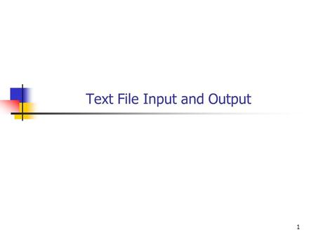 1 Text File Input and Output. Objectives You will be able to Write text files from your Java programs. Read text files in your Java programs. 2.