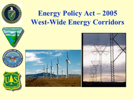 Energy Policy Act – 2005 West-Wide Energy Corridors.