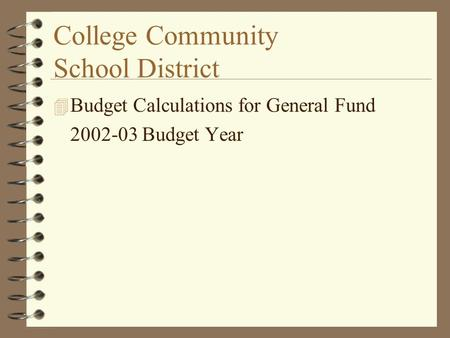College Community School District 4 Budget Calculations for General Fund 2002-03 Budget Year.