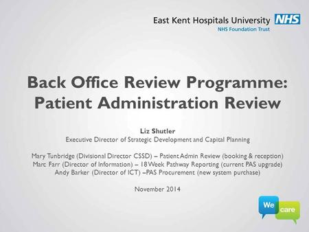 Back Office Review Programme: Patient Administration Review Liz Shutler Executive Director of Strategic Development and Capital Planning Mary Tunbridge.