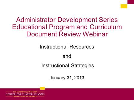 Administrator Development Series Educational Program and Curriculum Document Review Webinar Instructional Resources and Instructional Strategies January.