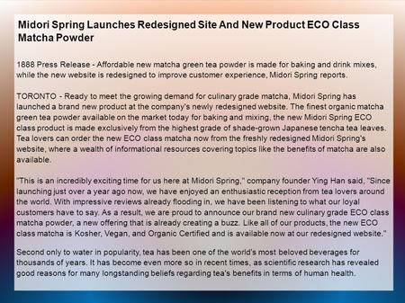 Midori Spring Launches Redesigned Site And New Product ECO Class Matcha Powder 1888 Press Release - Affordable new matcha green tea powder is made for.