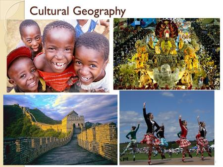 Cultural Geography 1. Elements of Culture Culture: total knowledge, attitudes, behaviors, and beliefs that are shared and passed down by members of the.