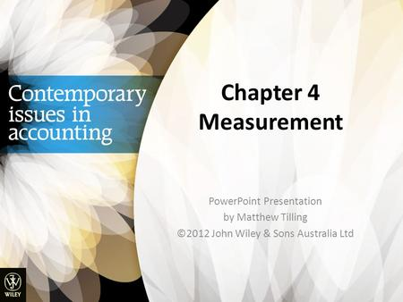 Chapter 4 Measurement PowerPoint Presentation by Matthew Tilling ©2012 John Wiley & Sons Australia Ltd.