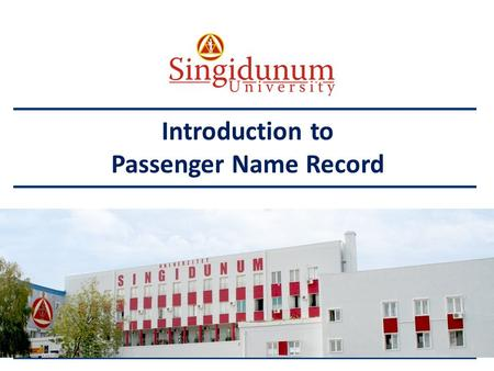 AUSTRIAN SERBIAN TOURISM PROGRAMMES Introduction to Passenger Name Record.
